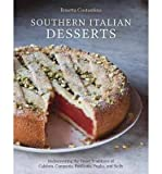[( Southern Italian Desserts: Rediscovering the Sweet Traditions of Calabria, Campania, Basilicata, Puglia, and Sicily By Costantino, Rosetta ( Author ) Hardcover Oct - 2013)] Hardcover