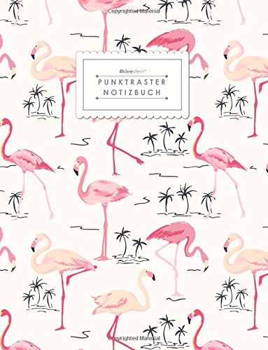 KLEESTERN® Punktraster Notizbuch (DIN A4, 80+ Seiten, Vintage Flair Softcover, Flamingo - Dot Grid Notebook, Bullet Journal, Skizzenbuch, Dickes ... Papier, Dotted Paper Notizblock) (Dot Flamingo)