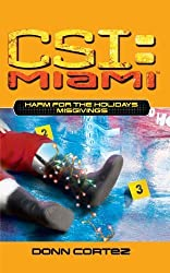 Harm for the Holidays: Misgivings (CSI: Miami) by Donn Cortez (2011-05-07)