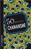 50 exercices de chamanisme - Eyrolles - 23/01/2014