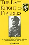 """Last Knight of Flanders: Remy Schrijnen and His SS-Legion """"Flandern""""/Sturmbrigade """"Langemarck"""" Comrades on the Eastern Front 1941-1945"""