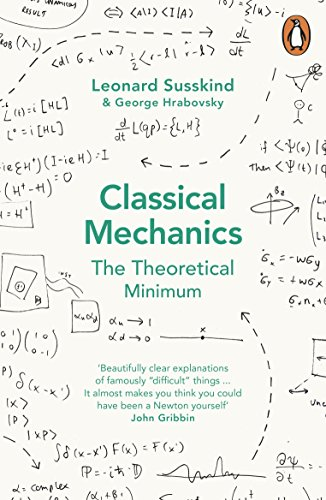 Classical Mechanics: The Theoretical Minimum (Theoretical Minimum 1) por George Hrabovsky