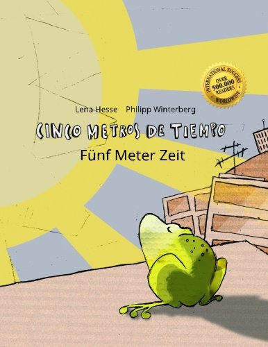 Cinco metros de tiempo/Fünf Meter Zeit: Libro infantil ilustrado español-alemán (Edición bilingüe)