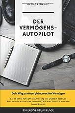 Der Vermögens-Autopilot: Dein Weg zu einem phänomenalen Vermögen
