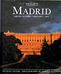 Philip's Madrid: Architecture, History, Art (Philip's City Guides) by Michael Jacobs (1993-02-01)