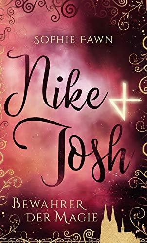 Nike & Josh: Bewahrer der Magie von [Fawn, Sophie]