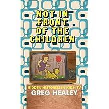 Not in Front of the Children: Hidden Histories in Kids TV