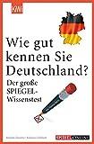 Wie gut kennen Sie Deutschland?: Der große SPIEGEL-Wissenstest - Markus Verbeet, Martin Doerry
