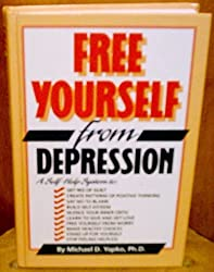 Free Yourself from Depression by Michael D. Yapko (1992-01-02)