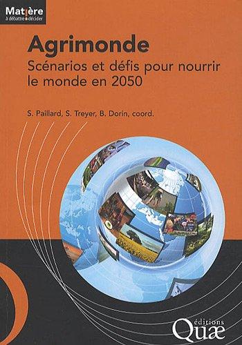 Agrimonde - Scénarios et défis pour nourrir le monde en 2050 par Bruno Dorin