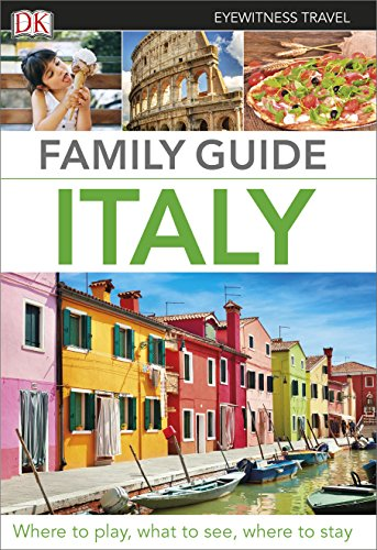 Family Guide Italy (DK Eyewitness Travel Guide)