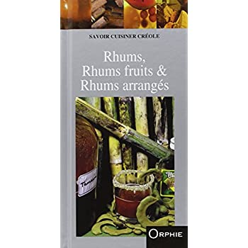 Rhums, Rhums fruits & Rhums arrangés