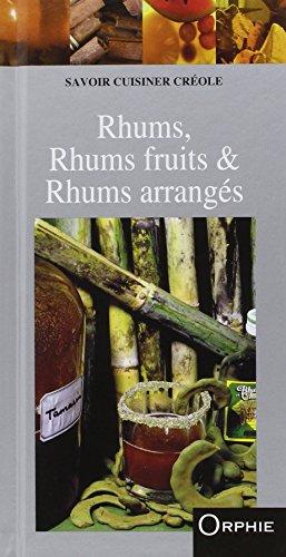 Recette Cuisine Livres : Rhums, Rhums fruits & Rhums