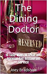 The Dining Doctor: 10 Easy Ways to Treat and Prevent Bad Restaurant Service (English Edition)