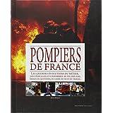 Le grand livre des Pompiers de France : 1 000 ans d'histoire