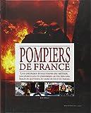 Le grand livre des Pompiers de France - 1 000 ans d'histoire