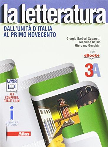 La letteratura. Vol. 3A: Dall'Unità d'Italia al primo Novecento. Con Leopardi. Con e-book. Con espansione online. Per le Scuole superiori