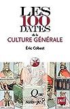 Les 100 dates de la culture générale: « Que sais-je ? » n° 3862