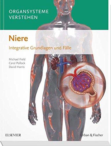 Organsysteme verstehen - Niere: Integrative Grundlagen und Fälle