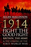 1914: Britain, the Army and the Coming of the First World War