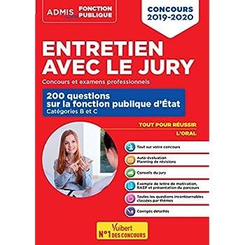 Entretien avec le jury - 200 questions sur la fonction publique d'État - Catégories B et C - Concours et examens professionnels - Oral - Concours 2019-2020