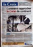 CROIX (LA) [No 37271] du 18/10/2005 - SCIENCES ET ETHIQUE - GRIPPE AVIAIRE PEURS ET PRECAUTIONS - COMMENT RAPPROCHER LA CORSE DU CONTINENT - MAHMOUD ABBAS ETAIT A PARIS HIER A LA RECHERCHE D'ENCOURAGEMENTS POUR RELANCER LA PAIX AU PROCHE-ORIENT - EDITORIAL - LES PALESTINIENS EN QUETE DE SOUTIENS PAR DOMINIQUE QUINIO - DES VIDE-GRENIERS PLUS REGLEMENTES ET DONC MOINS NOMBREUX - FRANCE - DES ASSOCIATIONS APPELLENT A LA RESISTANCE POLITIQUE CONTRE LA MISERE - SOCIALISTES ET VERTS LA DELICATE UNION...