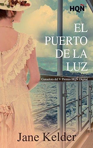 El Puerto de la Luz (Ganadora V Premio Internacional HQÑ) por Jane Kelder