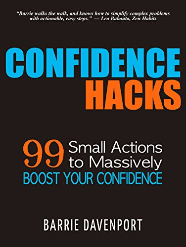 Confidence Hacks: 99 Small Actions to Massively Boost Your Confidence (English Edition)