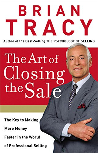 The Art of Closing the Sale (Paperback) The Art of Closing the Sale - Brian Tracy