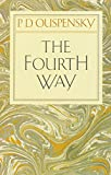 The Fourth Way: Teachings of G.I. Gurdjieff