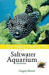 Saltwater Aquarium: Your Happy Healthy Pet (Your Happy Healthy Pet Guides) by Gregory Skomal (2006-08-21)