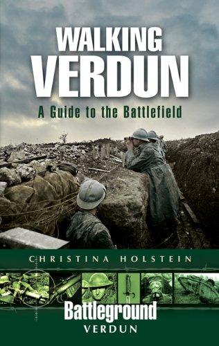 Walking Verdun: A Guide to the Battlefield (Battleground Europe)