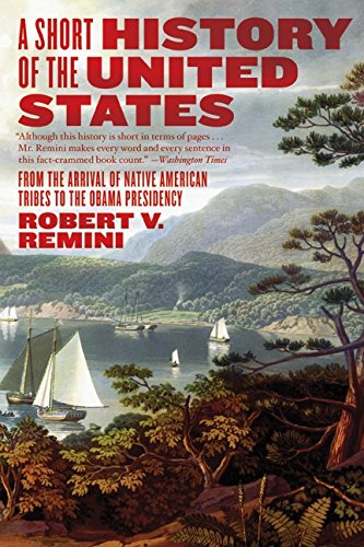 A Short History of the United States: From the Arrival of Native American Tribes to the Obama Presidency por Robert V. Remini
