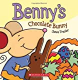 Benny's Chocolate Bunny by Janee Trasler (2011-01-01)