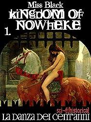 Kingdom of Nowhere: 1. La Danza dei Cent'Anni