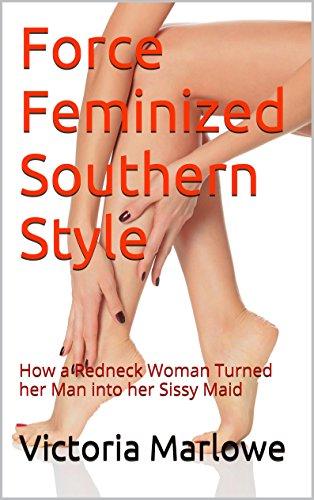 Dominant women feminizing men