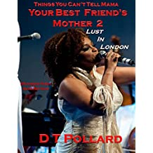 Things You Can't Tell Mama - Your Best Friend's Mother 2: Lust In London