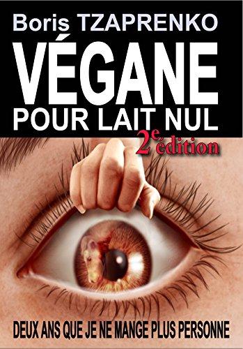 Couverture du livre VÉGANE POUR LAIT NUL: Seconde édition