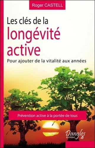 Les cls de la longvit active - Pour ajouter de la vitalit aux annes