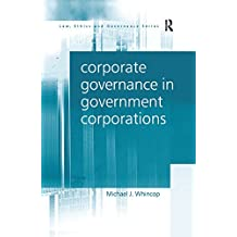 Corporate Governance in Government Corporations (Law, Ethics and Governance) (English Edition)