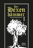 Der Hexenhammer: Malleus Maleficarum - Erster Teil - Heinrich Kramer