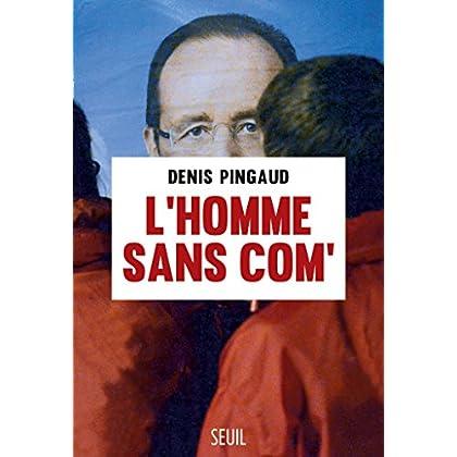 L'Homme sans com' (H.C. ESSAIS)