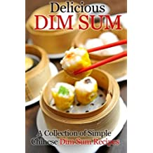 Delicious Dim Sum: A Collection of Simple Chinese Dim Sum Recipes by Cooking Penguin (2013-02-06)