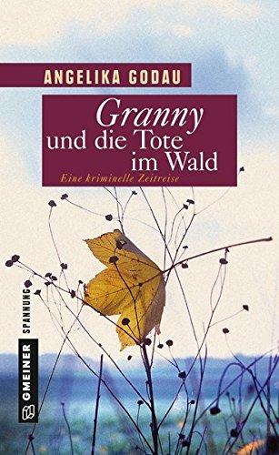 Godau, Angelika - Granny und die Tote im Wald: Kriminalroman