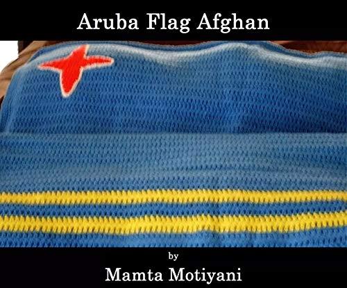 Aruba Flag Afghan | Crochet Pattern (Crochet Patterns) (English Edition)
