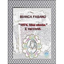 """""""1974. Una storia."""": E racconti"""