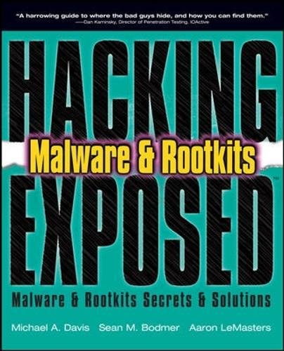 Hacking Exposed Malware & Rootkits: Malware and Rootkits Secrets and Solutions