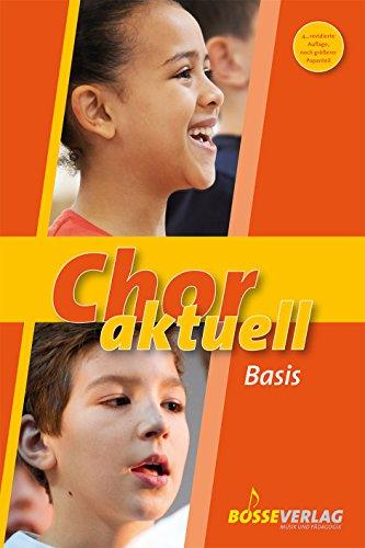 Chor aktuell Basis: Eine Sammlung für das Chorsingen an allgemein bildenden Schulen
