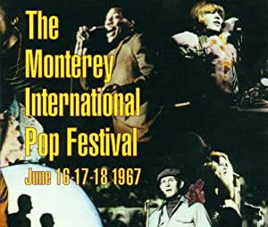 The Monterey International Pop Festival, June 16-17-18 1967