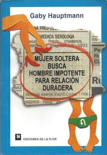 Mujer soltera busca hombre impotente para relacion duradera /  In Search of an Impotent Man